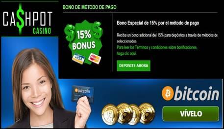 Bonificación de 15% al ingresar por métodos de pago en Casino Cashpot